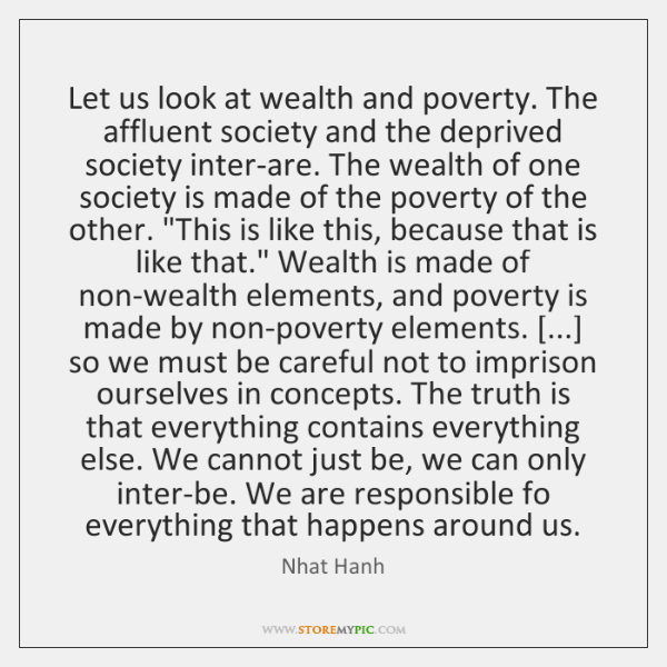 Let us look at wealth and poverty. The affluent society and the ...