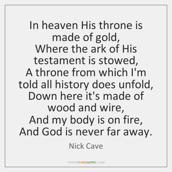 In heaven His throne is made of gold,   Where the ark of ...