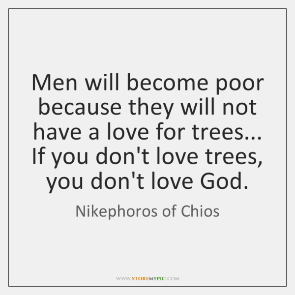 Men will become poor because they will not have a love for ...