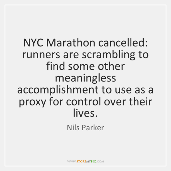 NYC Marathon cancelled: runners are scrambling to find some other meaningless accomplishment ...