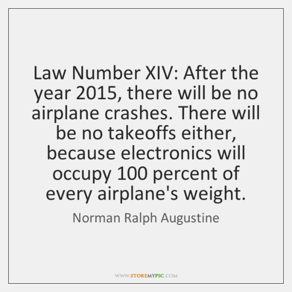 Law Number XIV: After the year 2015, there will be no airplane crashes. ...