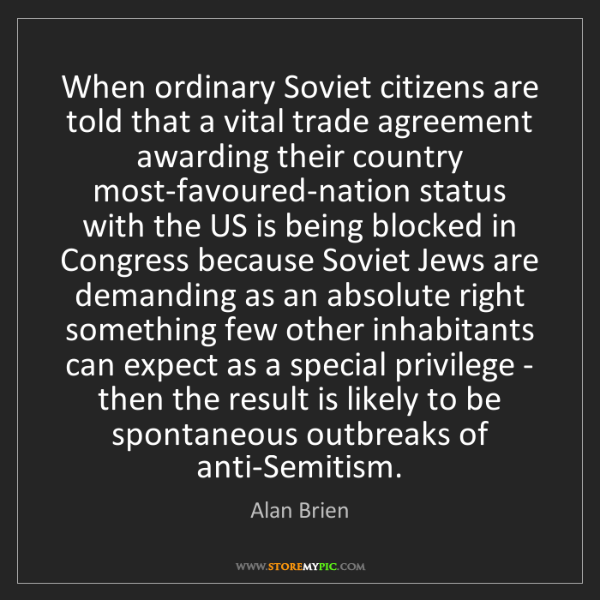 Alan Brien: When ordinary Soviet citizens are told that a vital trade...