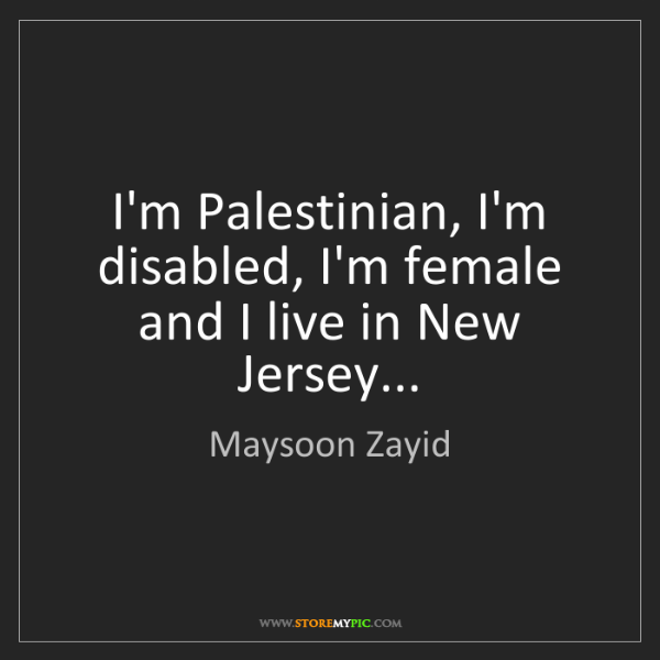 Maysoon Zayid Quotes