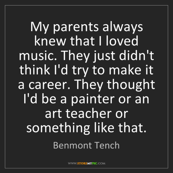 Benmont Tench: My parents always knew that I loved music. They just...