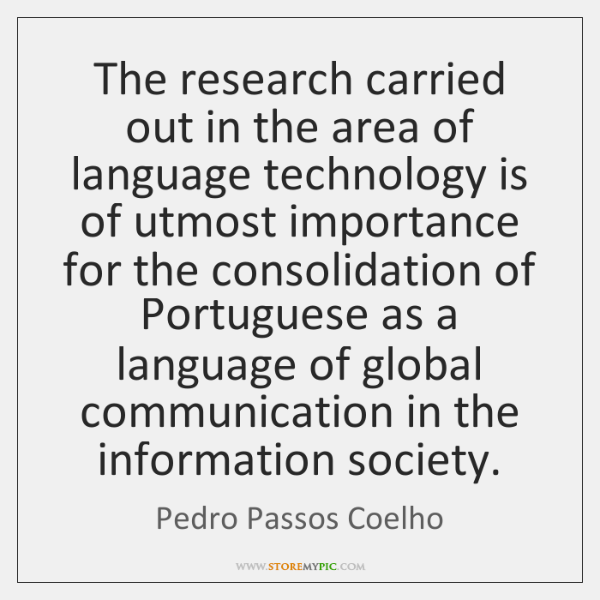 The research carried out in the area of language technology is of ...