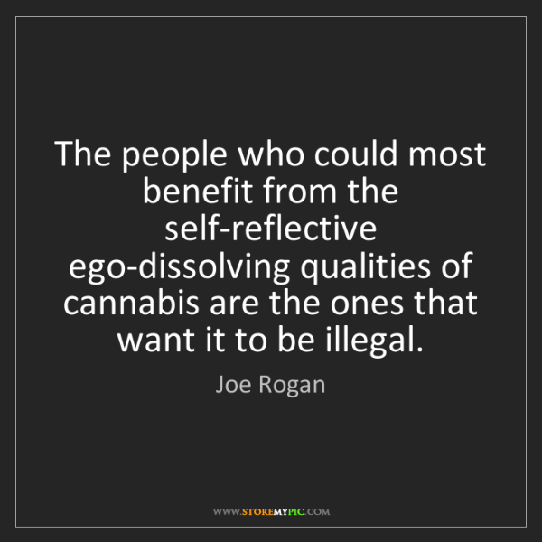 Joe Rogan: The people who could most benefit from the self-reflective...
