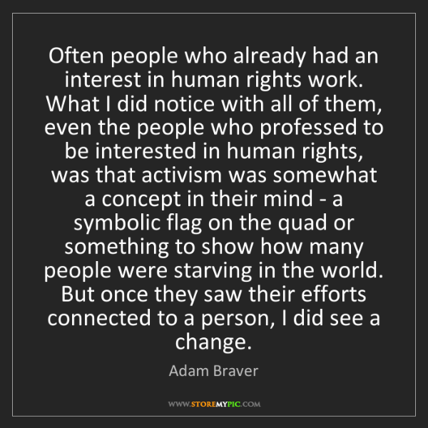 Adam Braver: Often people who already had an interest in human rights...