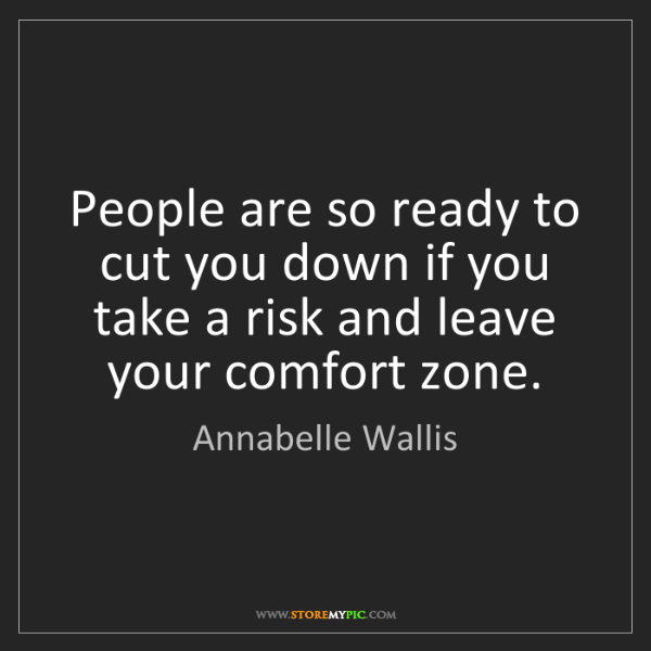 Annabelle Wallis: People are so ready to cut you down if you take a risk...