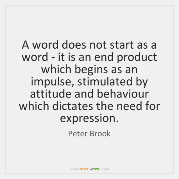 A word does not start as a word - it is an ...