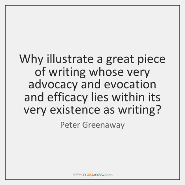 Why illustrate a great piece of writing whose very advocacy and evocation ...