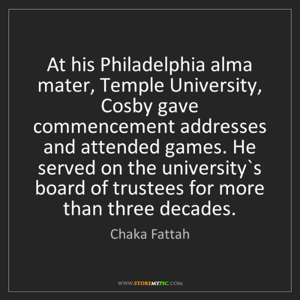 Chaka Fattah: At his Philadelphia alma mater, Temple University, Cosby...
