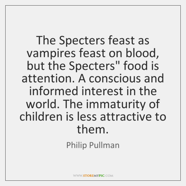 """The Specters feast as vampires feast on blood, but the Specters"""" food ..."""