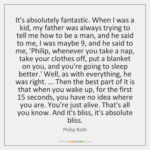 It's absolutely fantastic. When I was a kid, my father was always ...