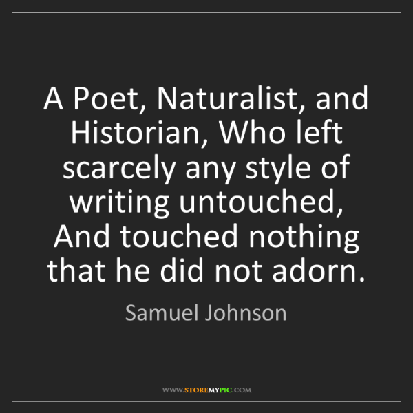 Samuel Johnson: A Poet, Naturalist, and Historian, Who left scarcely...