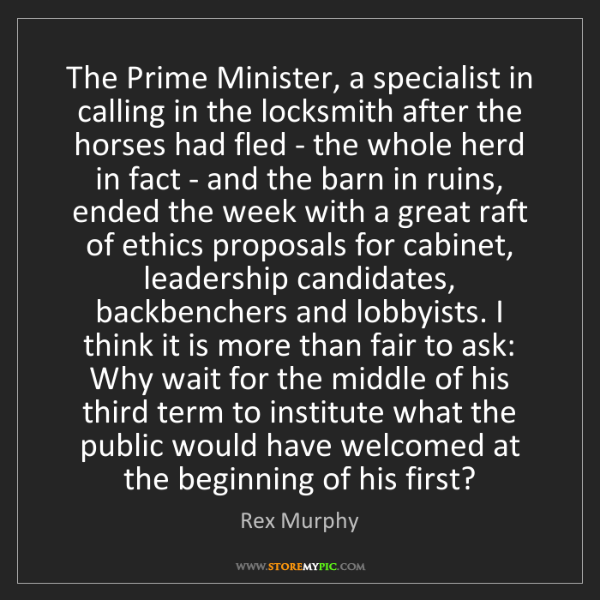 Rex Murphy: The Prime Minister, a specialist in calling in the locksmith...