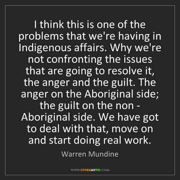 Warren Mundine: I think this is one of the problems that we're having...