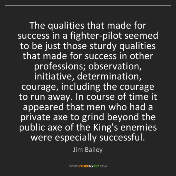 Jim Bailey: The qualities that made for success in a fighter-pilot...