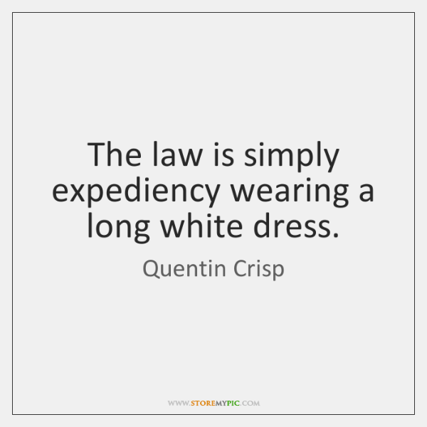 The Law Is Simply Expediency Wearing A Long White Dress Storemypic