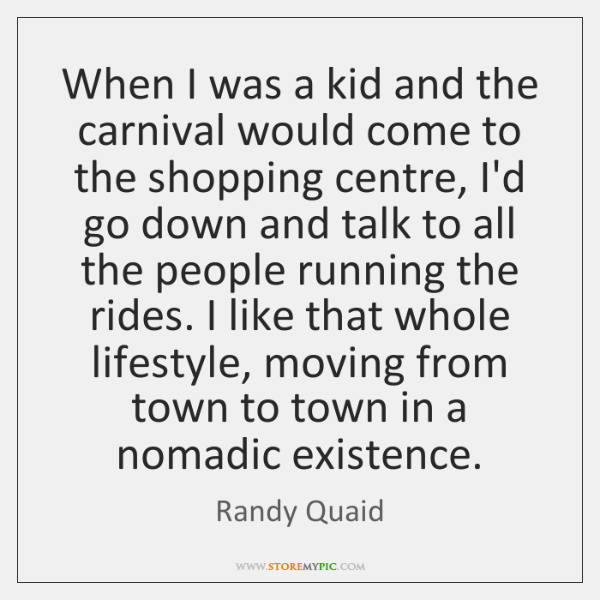 When I was a kid and the carnival would come to the ...
