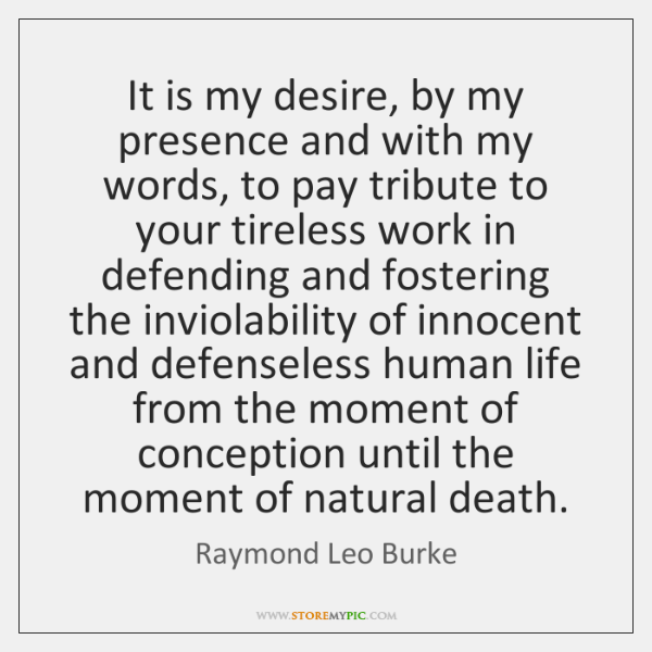 It is my desire, by my presence and with my words, to ...