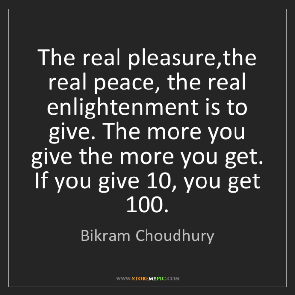 Bikram Choudhury: The real pleasure,the real peace, the real enlightenment...