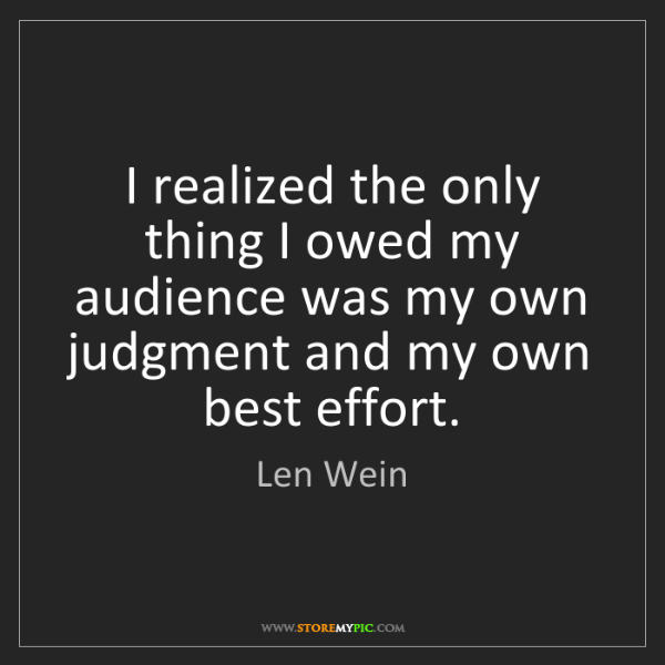 Len Wein: I realized the only thing I owed my audience was my own...