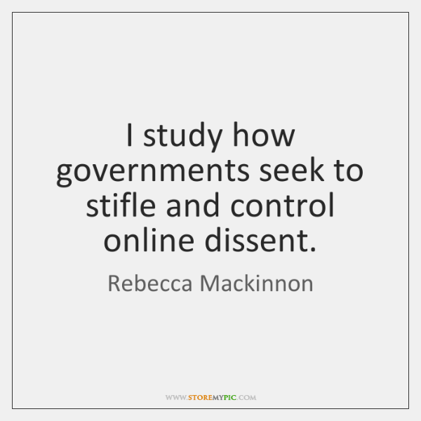 I study how governments seek to stifle and control online dissent.