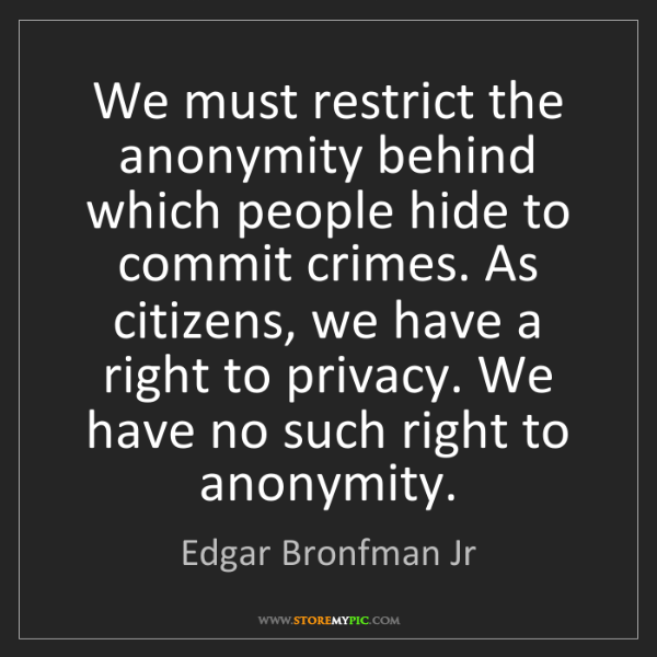 Edgar Bronfman Jr: We must restrict the anonymity behind which people hide...