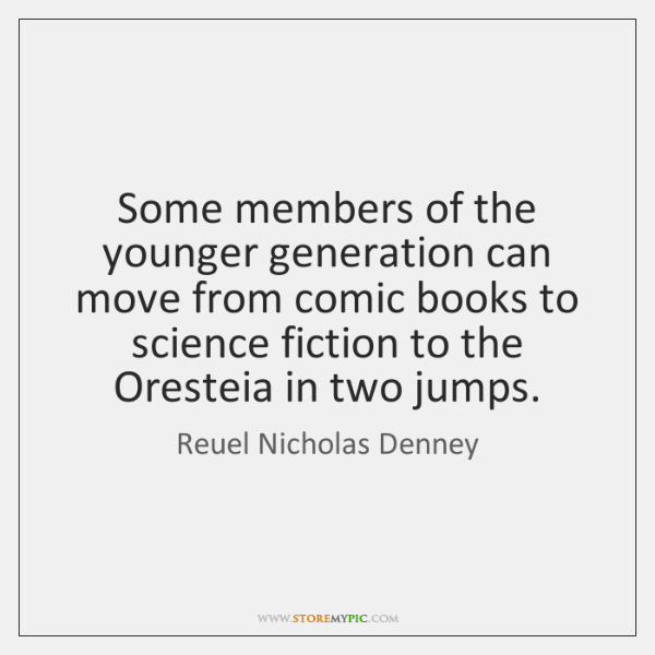 Some members of the younger generation can move from comic books to ...