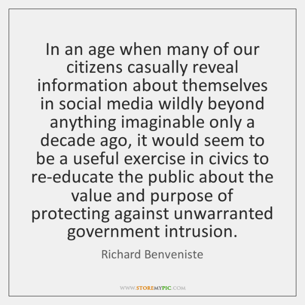 In an age when many of our citizens casually reveal information about ...