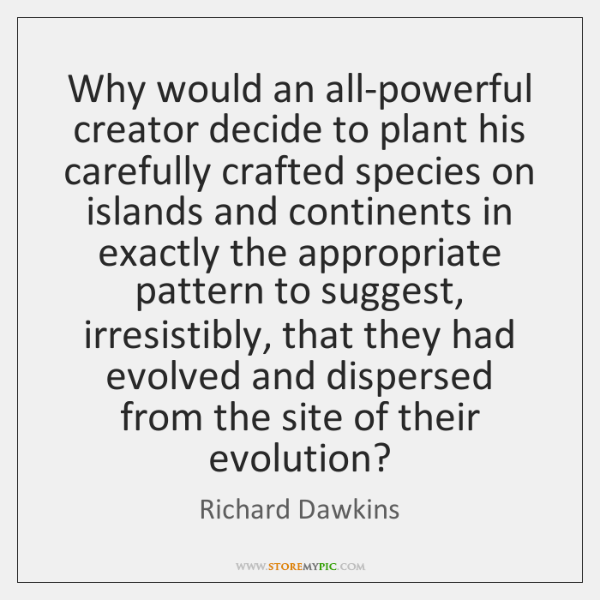 Why would an all-powerful creator decide to plant his carefully crafted species ...