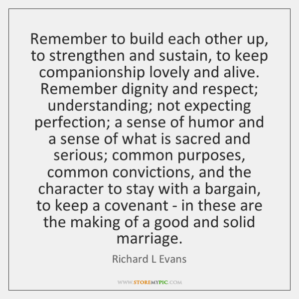 Remember To Build Each Other Up To Strengthen And Sustain To Keep