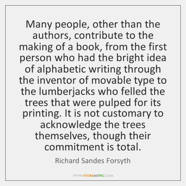 Many people, other than the authors, contribute to the making of a ...