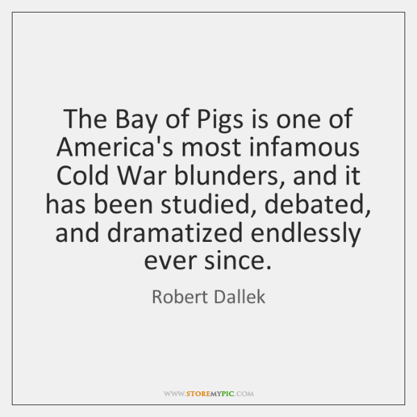 The Bay of Pigs is one of America's most infamous Cold War ...