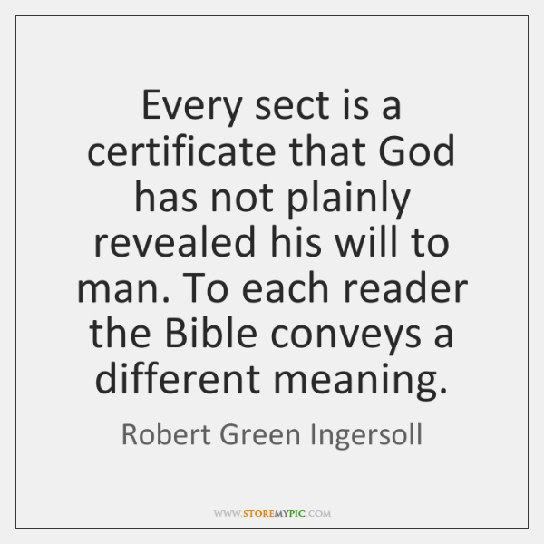 Every sect is a certificate that God has not plainly revealed his ...