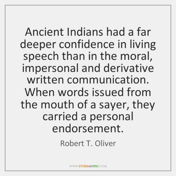 Ancient Indians had a far deeper confidence in living speech than in ...