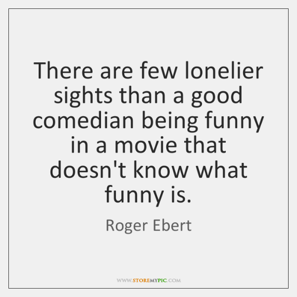 There are few lonelier sights than a good comedian being funny in ...