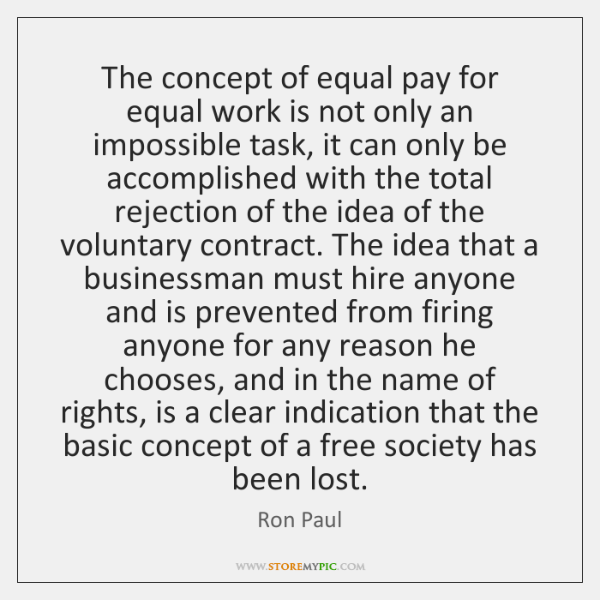 The concept of equal pay for equal work is not only an ...