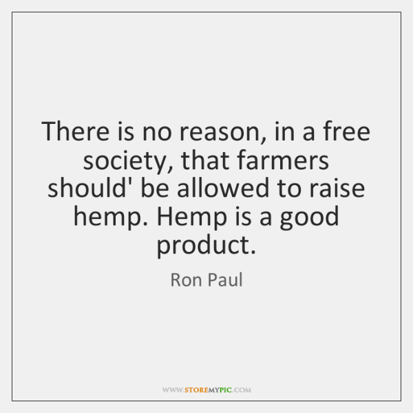 There is no reason, in a free society, that farmers should' be ...