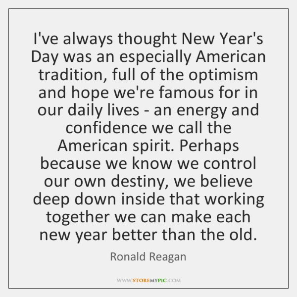 I've always thought New Year's Day was an especially American tradition, full ...