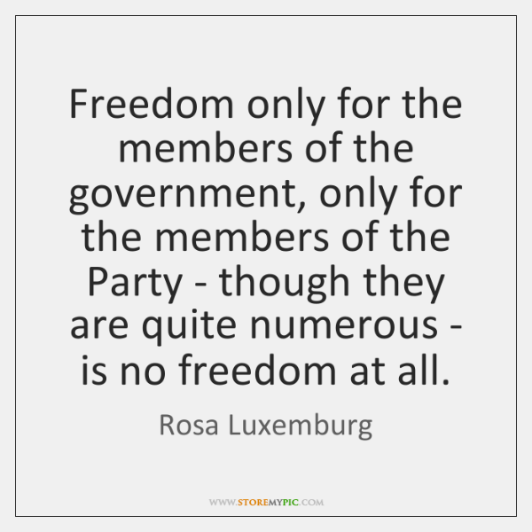 Freedom only for the members of the government, only for the members ...