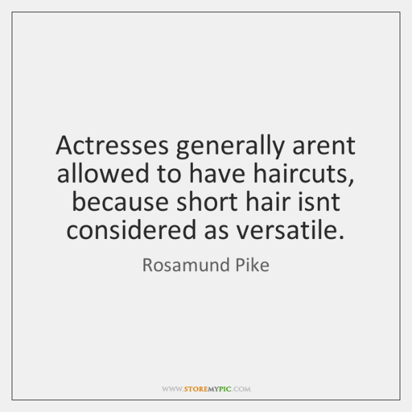 Actresses Generally Arent Allowed To Have Haircuts Because Short