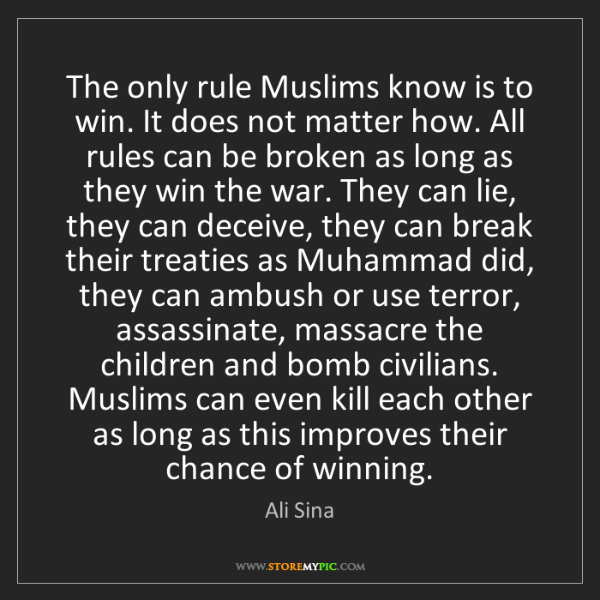 Ali Sina: The only rule Muslims know is to win. It does not matter...