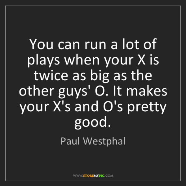 Paul Westphal: You can run a lot of plays when your X is twice as big...