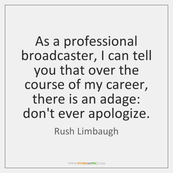 As a professional broadcaster, I can tell you that over the course ...