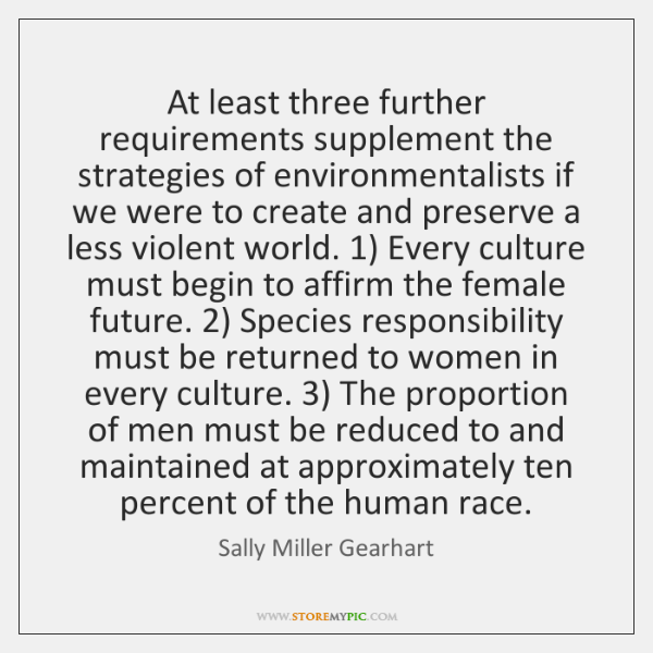 At least three further requirements supplement the strategies of environmentalists if we ...
