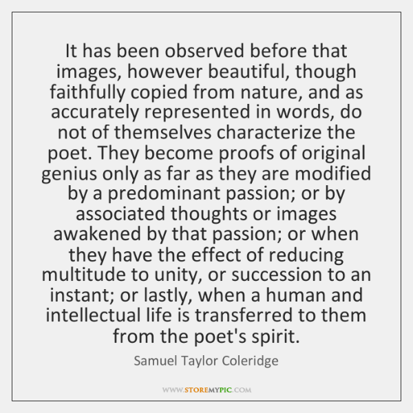 It has been observed before that images, however beautiful, though faithfully copied ...