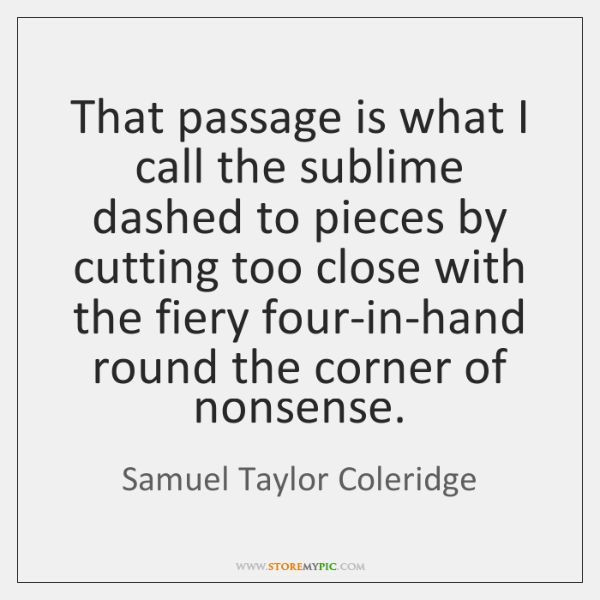 That passage is what I call the sublime dashed to pieces by ...