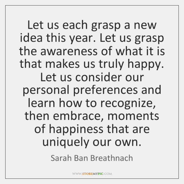 Let us each grasp a new idea this year. Let us grasp ...