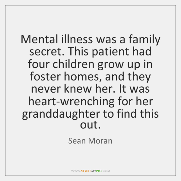 Mental illness was a family secret. This patient had four children grow ...
